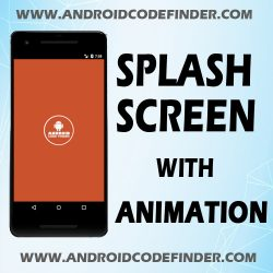 Splash Screen With Tansition Animation In Android Studio